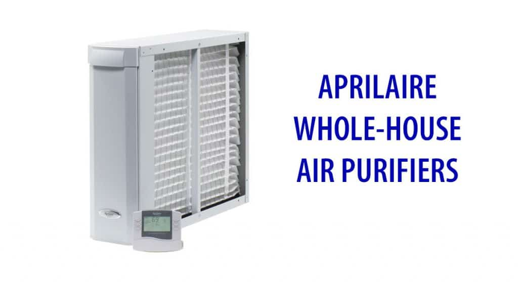 Aprilaire Whole House Air purifier systems
