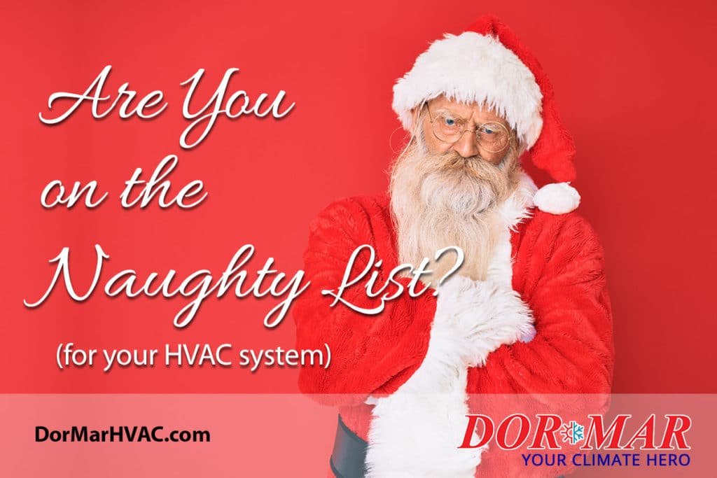 Are you on the naughty list (for your HVAC system)?